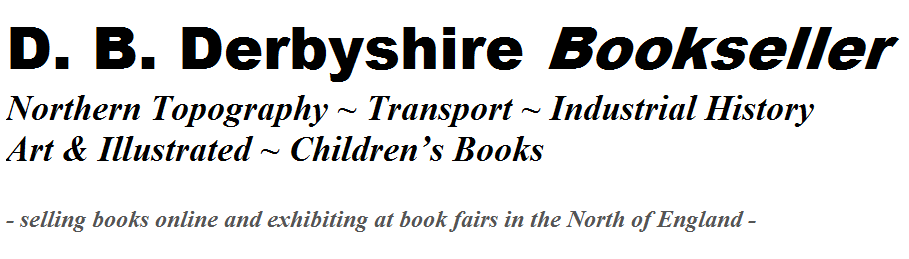 Banner Image | D B Derbyshire Bookseller | Northern Topography | Transport | Industrial History | Art & Illustrated | Children's Books